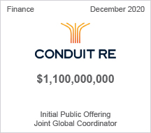 Conduit Re - $1.1 billion Initial Public Offering - Joint Globl Coordinator