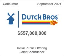 Dutch Bros - $557 million Initial Public Offering - Joint Bookrunner