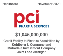 PCI Pharma Services - $1.045 billion - Credit Facility to Finance Acquisition by Kohlberg & Company and Mubadala Investment Company - Joint Lead Arranger