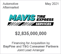 Mavis Tire Express - $2.835 billion - Financing for Acquisition by BayPine and TSG Consumer Partners - Joint Lead Arranger