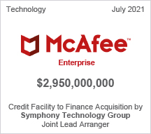 McAfee Enterprise - $2.950 billion - Credit Facility to Finance Acquisition by Symphony Technology Group - Joint Lead Arranger