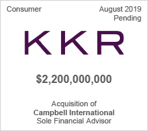 KKR - $2 billion Acquisition of Campbell International - Sole Financial Advisor