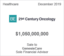 21st Century Oncology -  $1 billion Sale to GenesisCare - Sole Financial Advisor