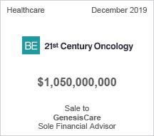 BE 21st Century Oncology - $1 billion Sale to GenesisCare - Sole Financial Advisor