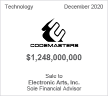 CodeMasters -  $1.248 billion - Sale to Electronic Arts, Inc. - Sole Financial Advisor