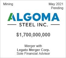 Algoma Steel - $1.7 billion - Merger with Legato Merger Corp. - Sole Financial Advisor