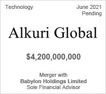Alkuri Global -  $4.2 billion - Merger with Babylon Holdings Limited - Sole Financial Advisor