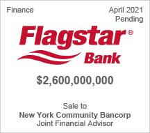 Flagstar Bank - $2.6 billion - Sale to New York Community Bancorp - Joint Financial Advisor