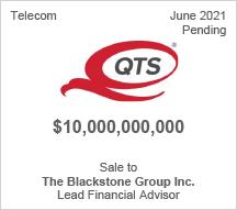 QTS -  $10 billion - Sale to The Blackstone Group Inc. - Lead Financial Advisor