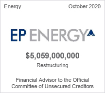 EP Energy - $5.059 billion restructuring - Financial Advisor to the Official Committee of Unsecured Creditors