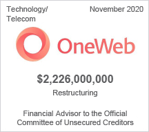 OneWeb - $2.22 billion restructuring - Financial Advisor to the Official Committee of Unsecured Creditors