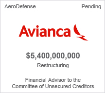 Avianca - $5.4 billion restructuring - Financial Advisor to the Official Committee of Unsecured Creditors