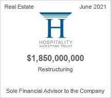 Hospitality Investors Trust - $1.850 billion restructuring - Sole Financial Advisor to the Company