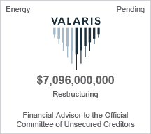 Valaris - $7 billion restructuring - Financial Advisor to the Official Committee of Unsecured Creditors