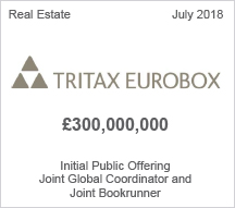 Tritax Eurobox  £300,000,000 million - Initial Public Offering Joint Global Coordinator and Joint Bookrunner