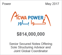 Acwa Power $814 million Senior Secured Note Offering - Sole Structuring Advisor and Joint Global Coordinator