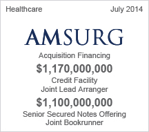 Amsurg - $1.7 billion Credit Facility - $1.1 billion Senior Secured Notes Offering