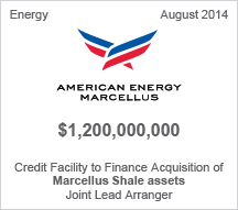 American Energy Marcellus - $1.2 billion Credit Facility