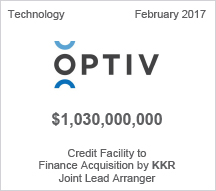 Optiv - $1 billion Credit Facility to Finance Acquistion by KKR - Joint Lead Arranger