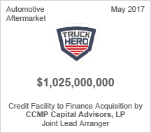 Truck Hero $1.025 billion Credit Facility to Finance Acquisition by CCMP Capital Advisors, LP - Joint Lead Arranger