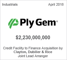 Ply Gem - $2.8 billion Credit Facility to Finance Acquisition by Clayton, Dubilier & Rice Joint Lead Arranger