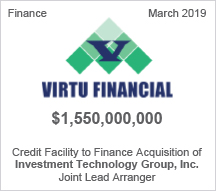 Virtu Financial - $1.55 billion Credit Facility to Finance Acquisition of Investment Technology Group, Inc. - Joint Lead Arranger