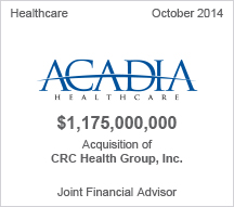 Acadia $1.17 billion acquisition of CRC Health Group, Inc.