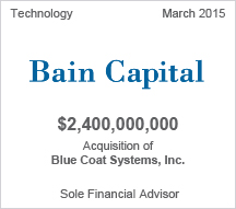 Bain Capital $2.4 billion Acquisition of Blue Coat Systems, Inc.