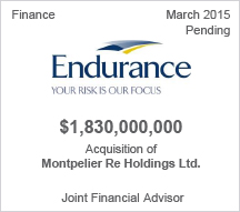 Endurance - $1.8 billion acquisition of Montpelier Re Holdings Ltd.