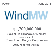 WindMW €1.7 billion Sale of Blackstone's 80% equity ownership to China Three Gorges Corporation - Joint Financial Advisor