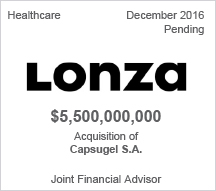 Lonza $5.5 billion - Acquisition of Capsugel S.A. - Pending - Joint Financial Advisor