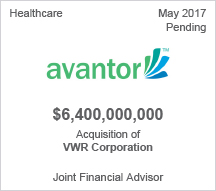 Avantor $6.4 billion Acquisition of VWR Corporation - Joint Financial Advisor
