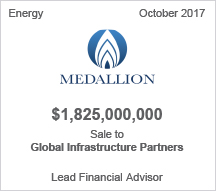 Medallion -  $1.8 billion Sale to Global Infrastructure Partners, Lead Financial Advisor